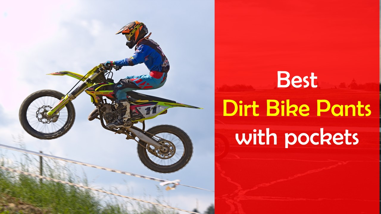 best dirt bike pants with pockets