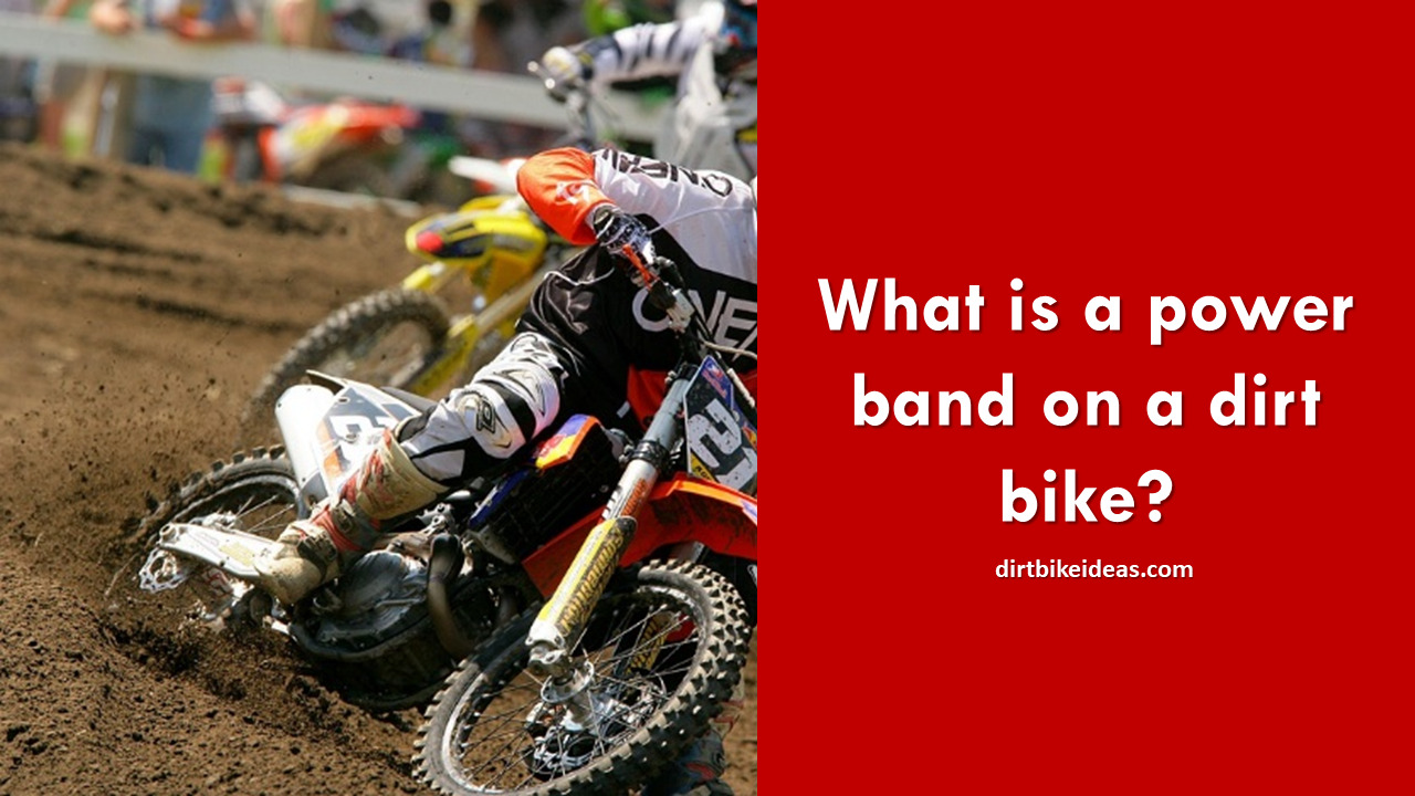 What Is A Power Band On A Dirt Bike